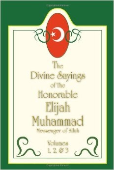 DIVINE SAYINGS OF THE HONORABLE ELIJAH MUHAMMAD (PBUH)